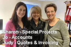 Sharon - Special Projects, Jo - Accounts, Judy - Quotes and Invoicing